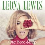Leona Lewis One more sleep song